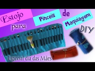 ESPECIAL DIA DAS MÃES- DIY - Estojo para Pincéis de Maquiagem