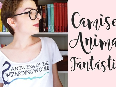DIY - Camiseta Animais Fantásticos e Onde Habitam l Fantastic Beasts and Where to Find them