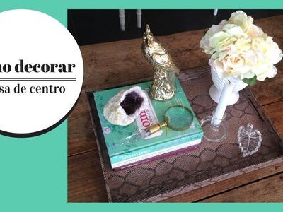 Como decorar mesa de centro