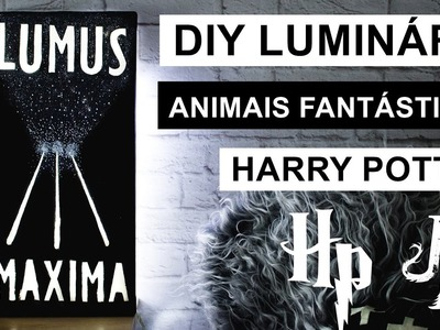 DIY Quadro Luminoso ANIMAIS FANTÁSTICOS E HARRY POTTER - decoração geek