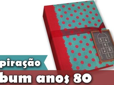 Inspiração - Álbum anos 80 | Scrapbook | mini album