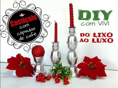 DIY ESPECIAL NATAL. do LIXO ao LUXO com cápsulas de café 1 - Castiçais para decorar neste Natal