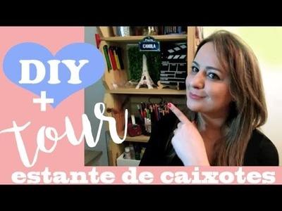 DIY: ESTANTE DE CAIXOTES , Projeto do lixo ao luxo por Camila Camargo