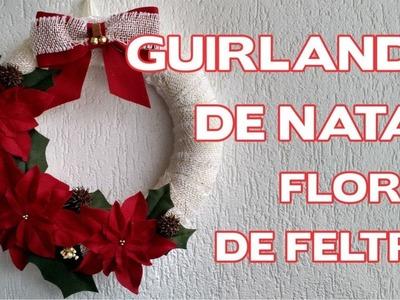 DIY - Guirlanda de Natal Flores de Feltro - Enfeites de Natal - Passo a Passo