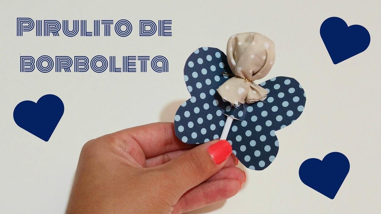 DIY Pirulito de Borboleta - Especial Dia das Crianças