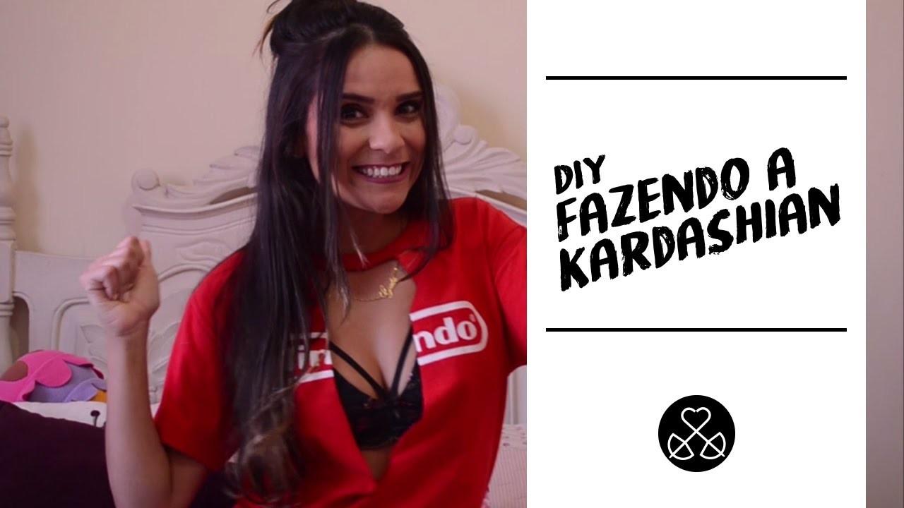 DIY- FAZENDO A KARDASHIAN!
