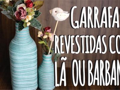 DIY - Garrafas revestidas com Lã  ou Barbante - Decoração Festa