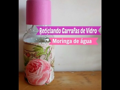 Diy | Reciclando Garrafas de Vidro - Moringa de Água | Carla Oliveira
