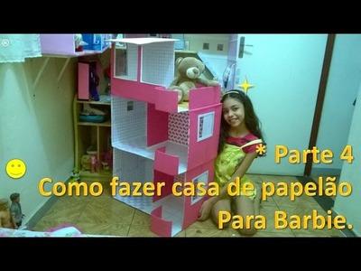 Como fazer casa de papelão para Barbie  Parte 4