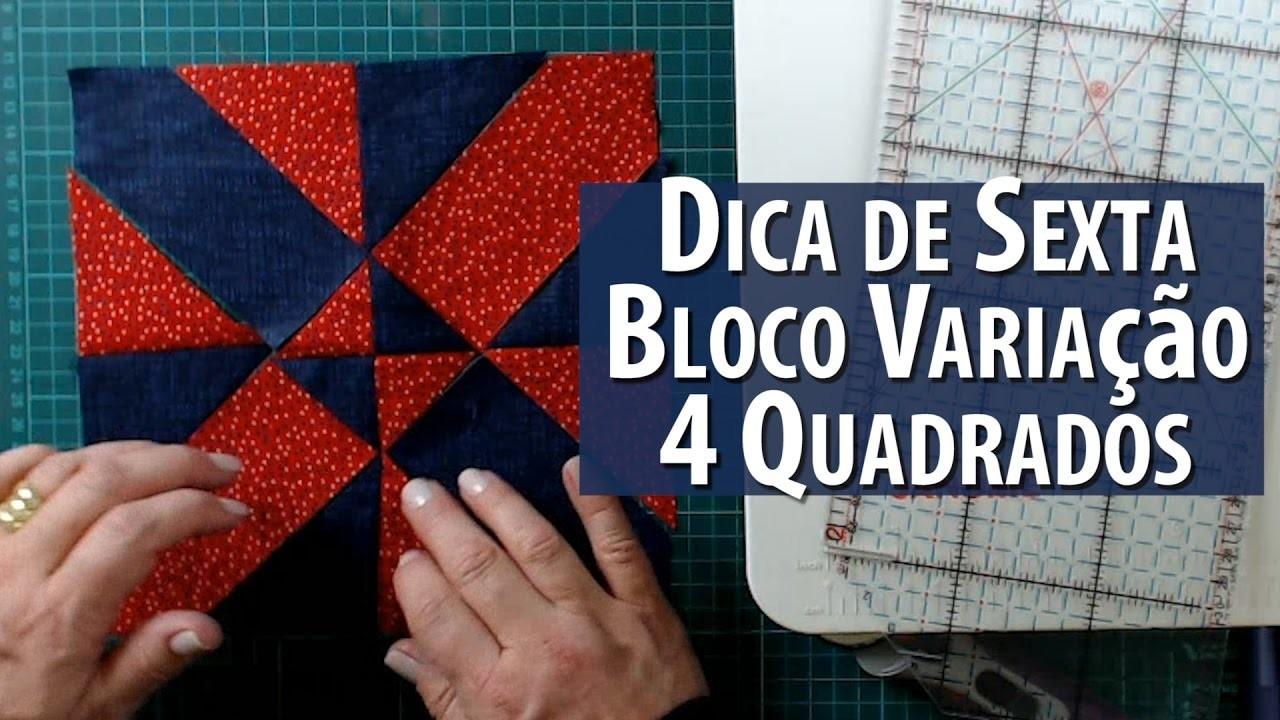 Dica de Sexta: BLOCO VARIAÇÃO COM 4 QUADRADOS (Tutorial Patchwork)