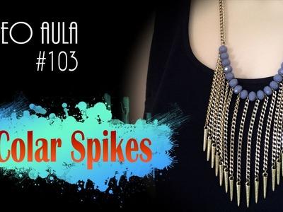 Vídeo Aula #103: Colar de spikes