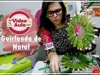 DIY::: Guirlanda | Decoração Natalina