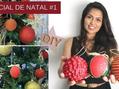 #ESPECIALDENATAL 01 - DIY NATAL - BOLAS DE NATAL - FAÇA VOCÊ MESMO, DECOR!