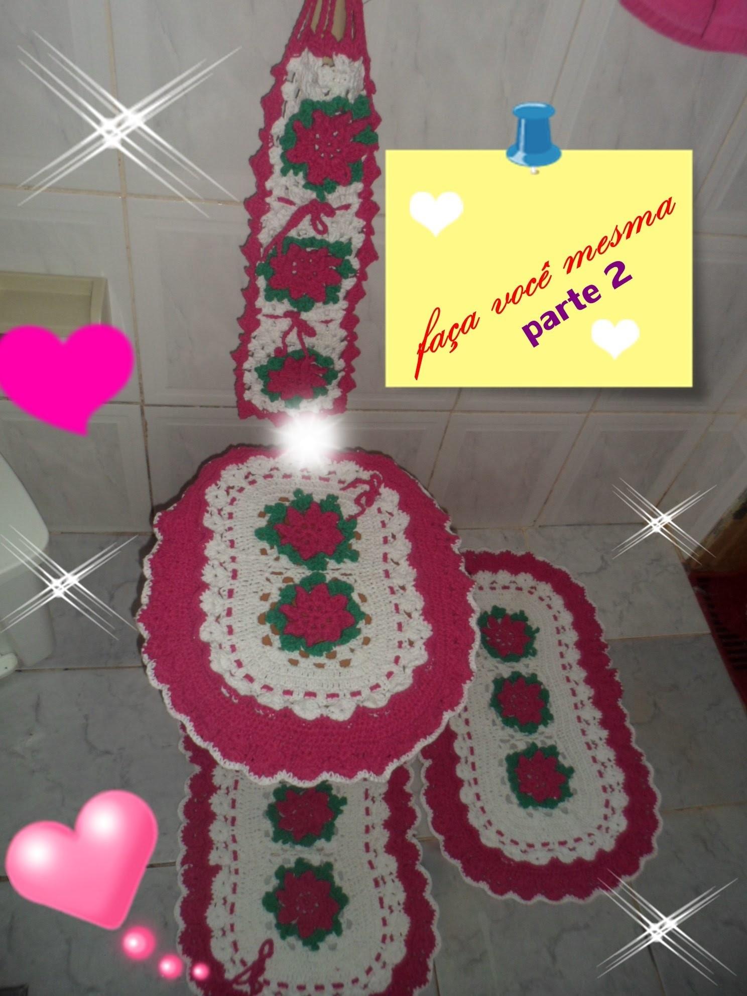 Passo a passo jogo de banheiro com aplicação de flores em crochê parte 2
