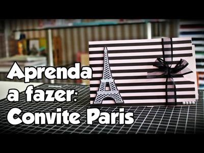 Convite Paris - Aprenda a fazer