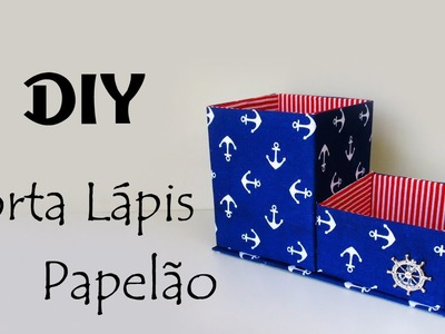 DIY: COMO FAZER PORTA LÁPIS DE PAPELÃO | Ideias Personalizadas - DIY