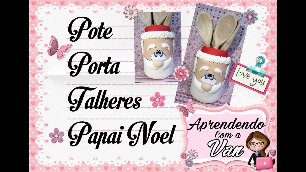(DIY) Pote Porta Talheres Papai Noel (Maratona de Potes #25)