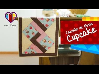 Caminho de Mesa Cupcake- Maria Adna Ateliê - Cursos e aulas de patchwork e bolsas