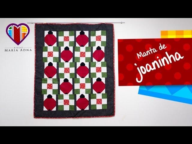Manta colcha ou panô em patchwork da Joaninha - Maria Adna Ateliê - Cursos e aulas de patchwork