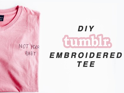 DIY Camiseta Bordada TUMBLR inspired. Embroidered Tee. O MUNDO DE JESS