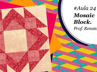 Patch & Arte com Lanmax - #aula24 - Blocos de Patchwork | Mosaic Block