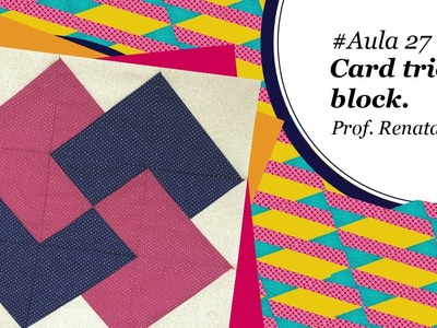 Patch & Arte com Lanmax - #aula27 - Blocos de Patchwork | Card Trick Block