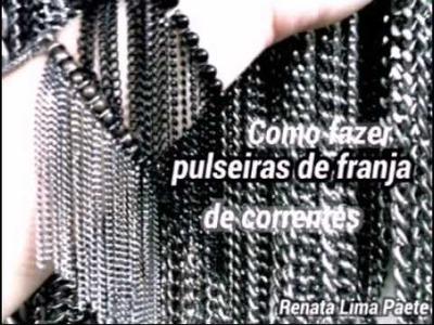 Pulseiras Como fazer pulseiras de franja de correntes