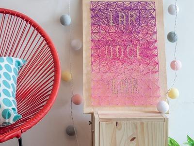 Tutorial Casa e Jardim: Aprenda a fazer um quadro de boas-vindas com madeira, pregos e linhas