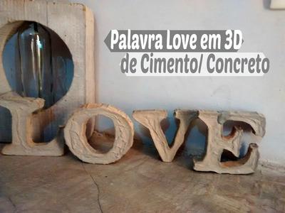 Palavra Love em 3D de Cimento Concreto Por Carla Oliveira