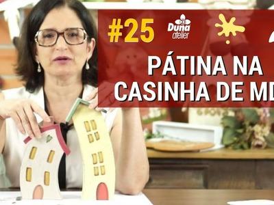 PÁTINA NA CASINHA DE MDF - AO VIVO-Pintando com o ♥ #25
