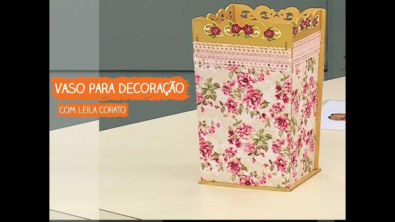 Armario Roupeiro De Aço ~ Vaso para Decoraç u00e3o com Leila Corato, Vitrine do Artesanato na TV, My Crafts and DIY Projects