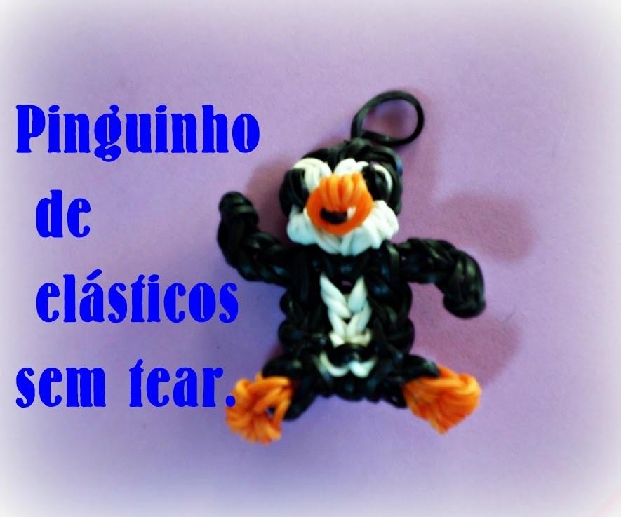 Pinguinho de elásticos sem tear