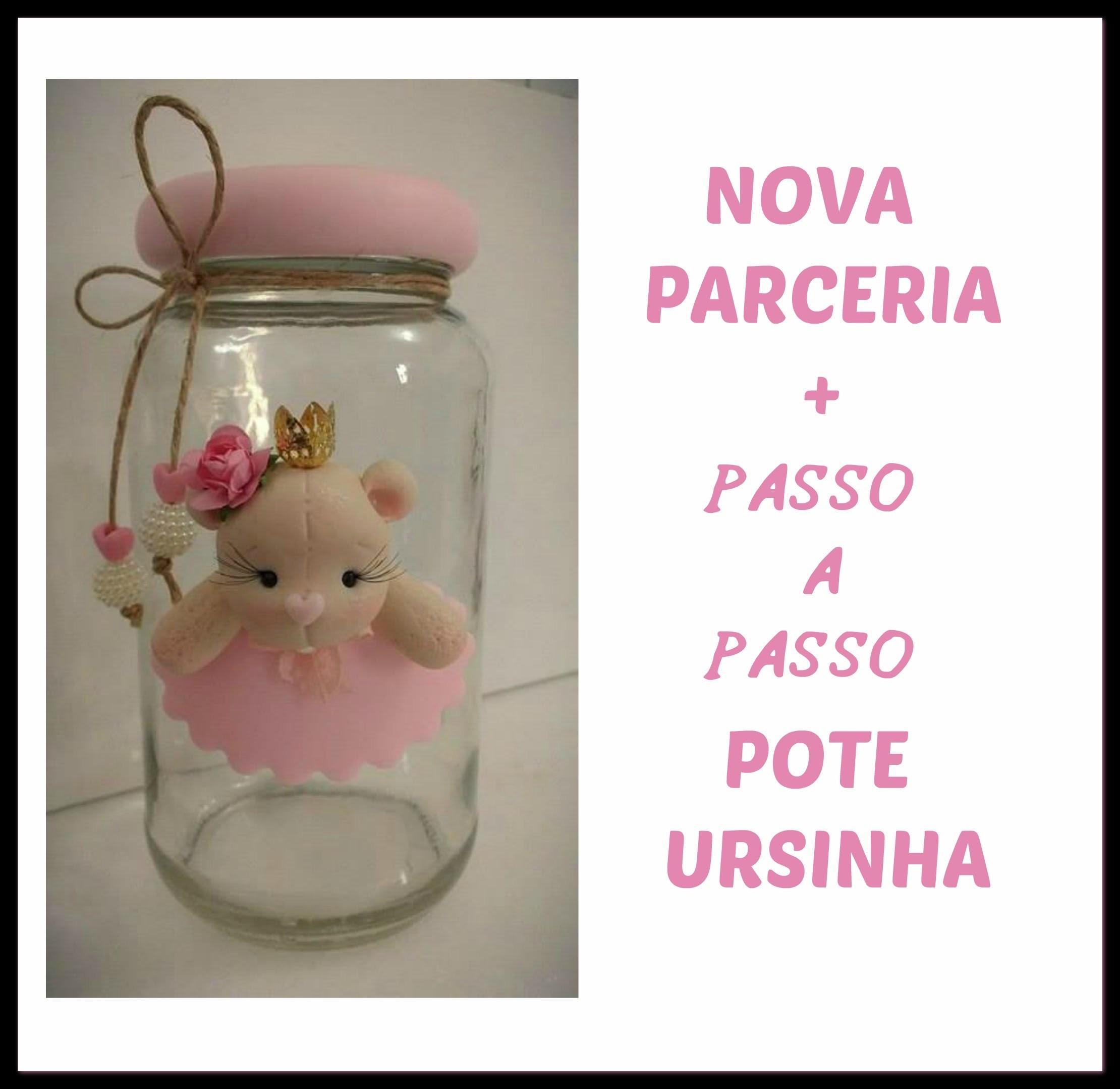 NOVA PARCERIA + PASSO A PASSO - POTE URSINHA