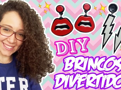 DIY - BRINCOS DIVERTIDOS - BOCA E RAIO - #1 - por Prih Gomes