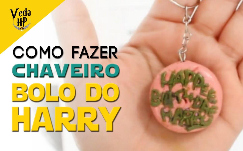 VEDA HP #03 ❤ DIY: COMO FAZER O CHAVEIRO BOLO DO HARRY POTTER
