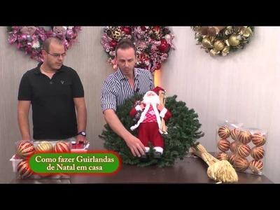 Como fazer Guirlandas de Natal em casa - com Fábio Daltro - parte 2