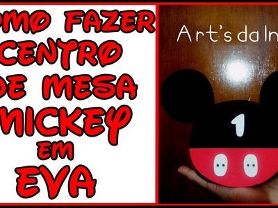 DIY - Faça você mesmo - Centro de Mesa Mickey em EVA