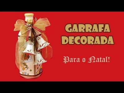 Garrafa Reciclada e Decorada para o Natal ( ARTESANATO, DIY, RECICLAGEM )