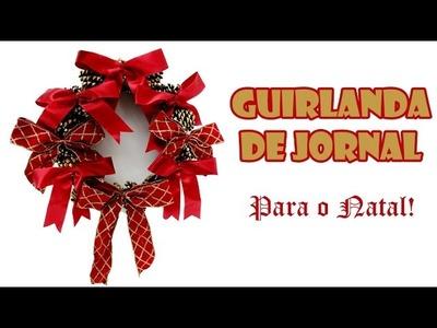 Guirlanda de Jornal e Papelão para o Natal ( ARTESANATO, DIY, RECICLAGEM )