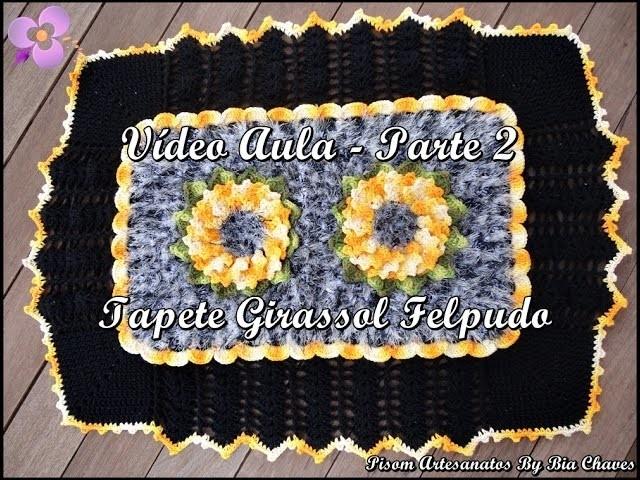 Tapete Girassol Felpudo (Flor Elis) - Parte 2 DIY
