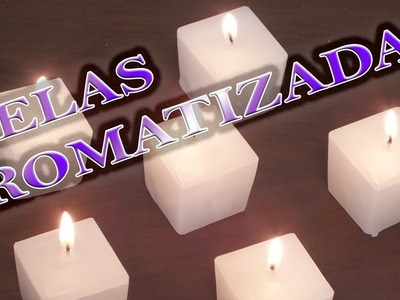 Como fazer velas decorativas aromatizadas - Tutorial DIY
