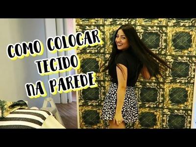 DIY COMO COLOCAR TECIDO NA PAREDE | PASSO A PASSO
