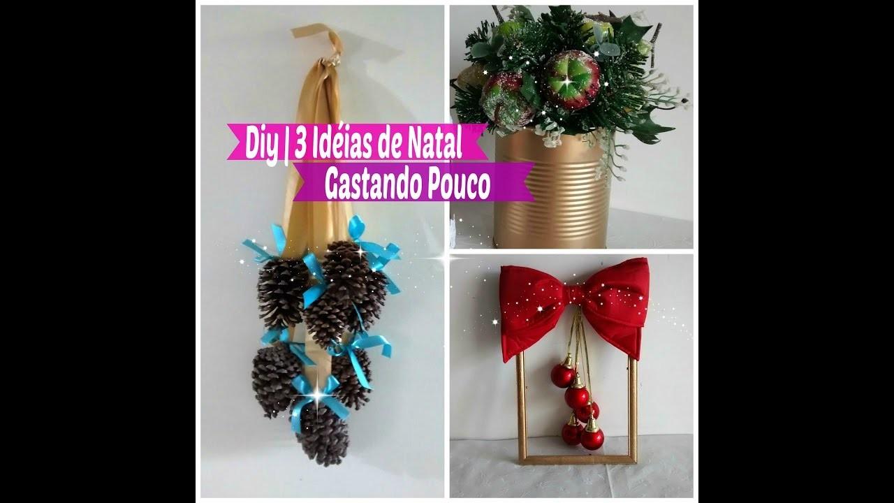 Diy Especial de Natal 3 Idéias de Natal Gastando Pouco | Carla Oliveira