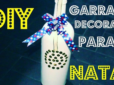 DIY | GARRAFA DECORADA PARA O NATAL - CHRISTMAS BOTTLES