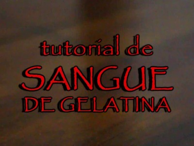 DIY: Tutorial de Sangue de Gelatina