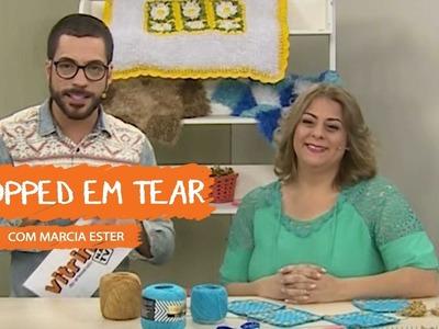 Cropped em Tear com Marcia Ester | Vitrine do Artesanato na TV