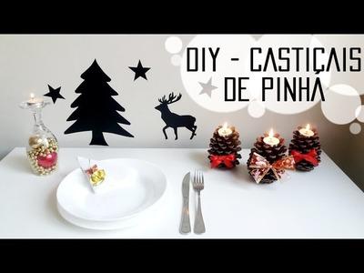 DIY - Castiçais de Pinha Para a Mesa de Natal