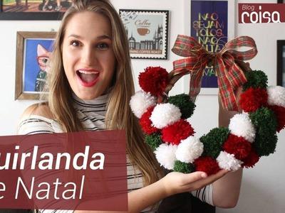 DIY de Natal: GUIRLANDA DE POMPOM | Blog Coisa e tal