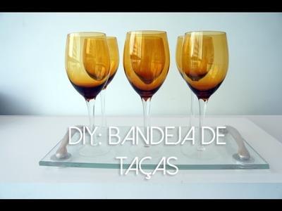 DIY: Bandeja de Taças