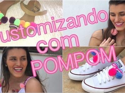 DIY - Customização com POMPONS: sandália, brinco, blusa e tênis